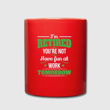 Retired you have not fun retiree gift - Full Colour Mug