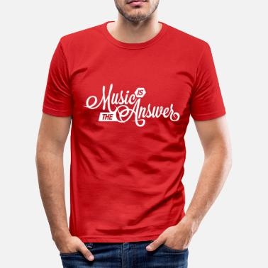 Music Is The Answer Music is the Answer - Men's Slim Fit T-Shirt