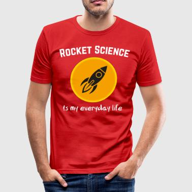 Rocket Science is my everyday life - Männer Slim Fit T-Shirt