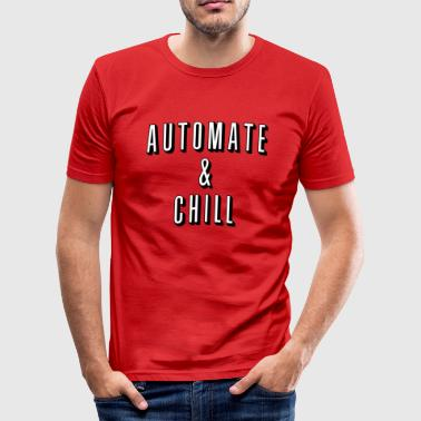 Automate and Chill - Männer Slim Fit T-Shirt