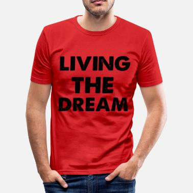 Living Living Dream - Camiseta ajustada hombre