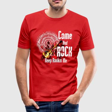 Come And Rock Me - Männer Slim Fit T-Shirt