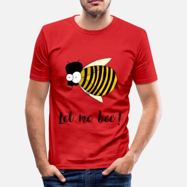 Bee let me bee! - Men's Slim Fit T-Shirt