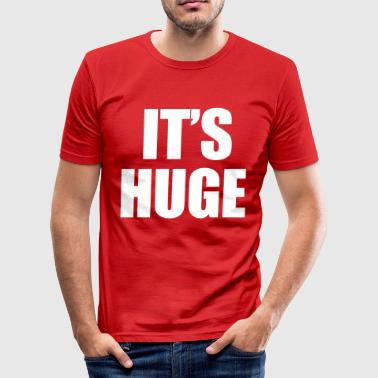 Huge - Men's Slim Fit T-Shirt
