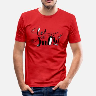 Let It Snow Let it snow lettrage - T-shirt près du corps Homme