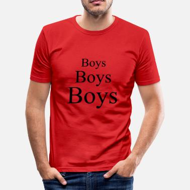 Boi Boys boys boys - Men's Slim Fit T-Shirt