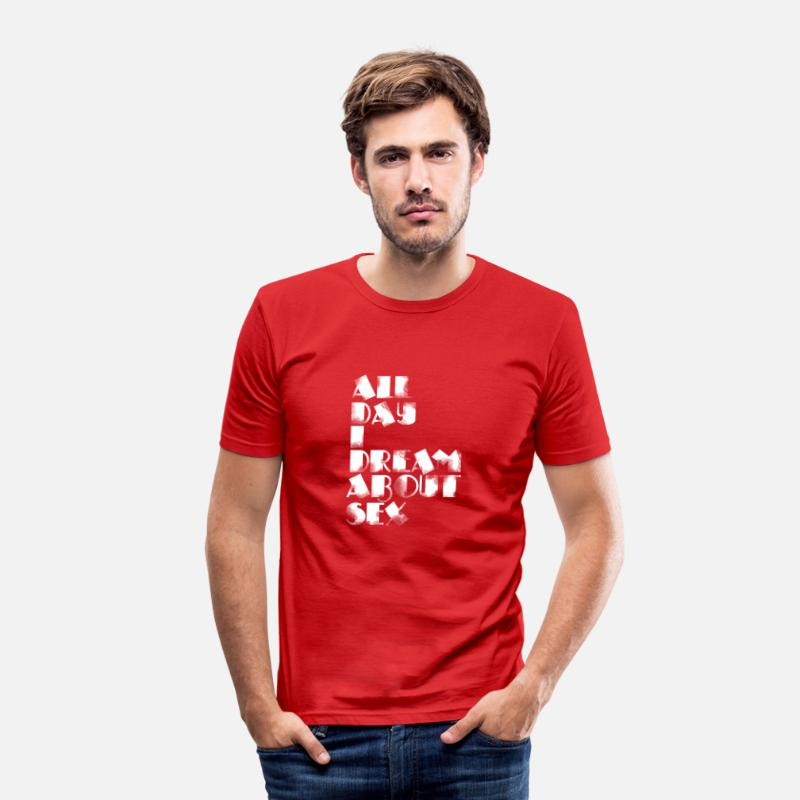 Sex T-Shirts - all day i dream about sex - Men's Slim Fit T-Shirt red