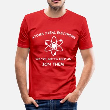 Atoms steal electrons 1 c - slim fit T-shirt
