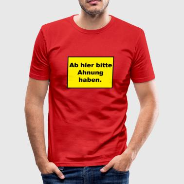 Anelse herfra har du en anelse - Herre Slim Fit T-Shirt