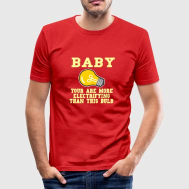 Electrified Baby You are more electrifying than this pear - Men's Slim Fit T-Shirt