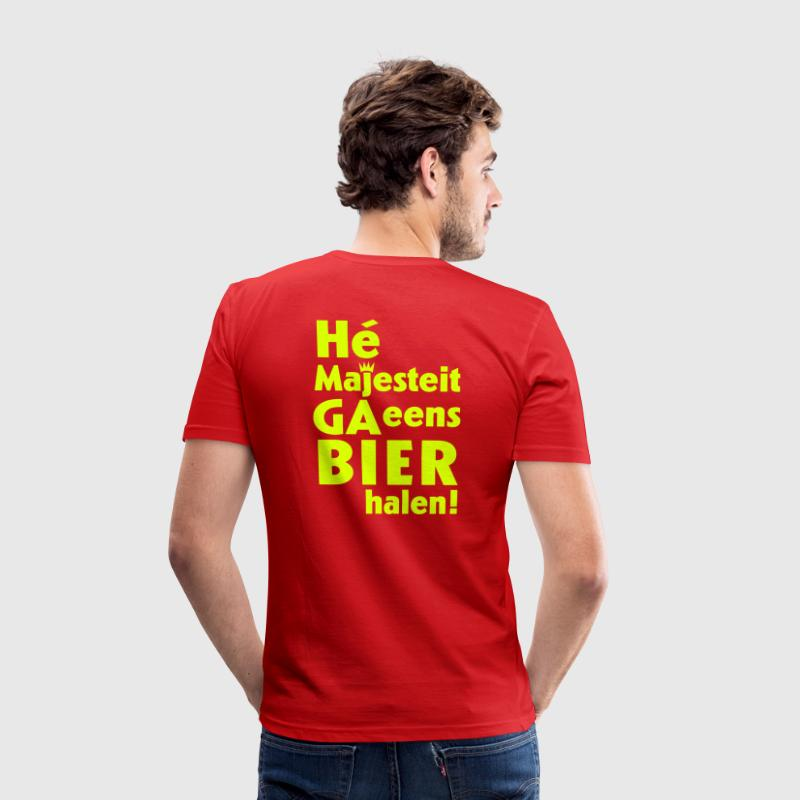 Hé Majesteit ga eens BIER halen! - slim fit T-shirt
