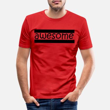 Awesome Awesome! - Men's Slim Fit T-Shirt