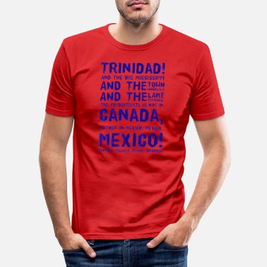 Lake Titicaca Trinidad! Mississippi, Honolulu, Titicaca, MEXICO! - Men's Slim Fit T-Shirt