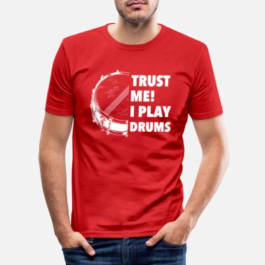 I Trust Me I Play Drum Snare Gift - Men's Slim Fit T-Shirt