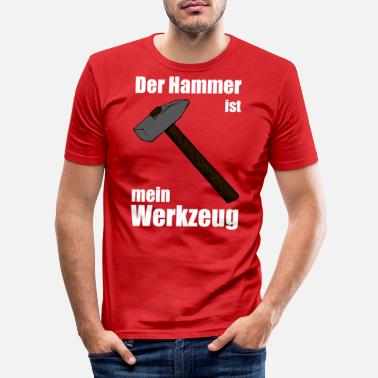 The hammer is my tool - Men's Slim Fit T-Shirt