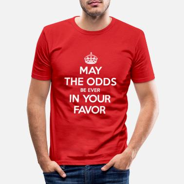 Hunger May the odds be ever in your favor (Keep Calm) - Men's Slim Fit T-Shirt