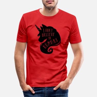 I don´t believe in humans - unicorn - Mannen slim fit T-shirt