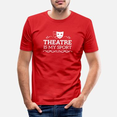 Theater Theatre is my sport - Männer Slim Fit T-Shirt