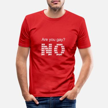 Gay Pride Are you gay? lgbt - Men's Slim Fit T-Shirt