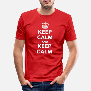 Keep Calm Keep calm and Keep calm - Miesten slim fit t-paita