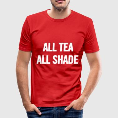 All Tea All Shade White - Men's Slim Fit T-Shirt
