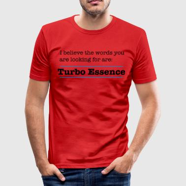 The words are Turbo Essence - Men's Slim Fit T-Shirt