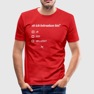 whether I'm drunk? - Men's Slim Fit T-Shirt