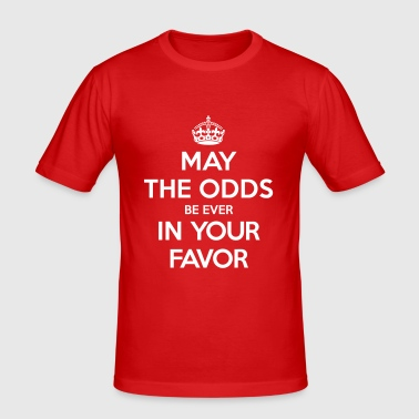 May the odds be ever in your favor (Keep Calm) - Men's Slim Fit T-Shirt