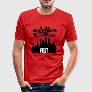 Gift Id rather be in Flint - Men's Slim Fit T-Shirt