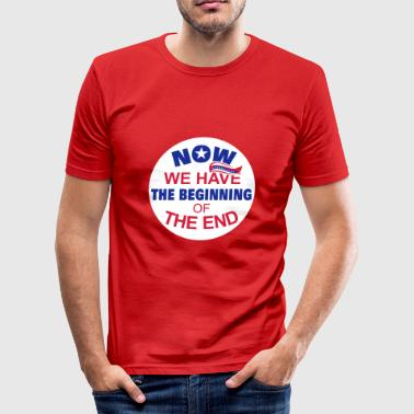 Now we have the beginning of the end button - Männer Slim Fit T-Shirt