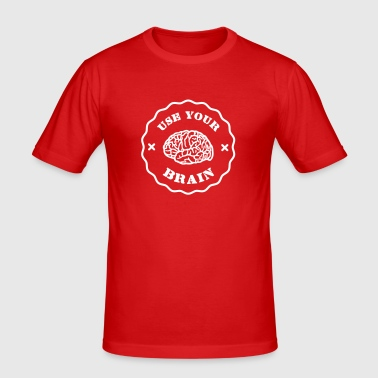 Use Your Brain - Funny Statement / slogan - Men's Slim Fit T-Shirt