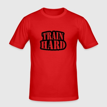 Train hard - T-shirt près du corps Homme
