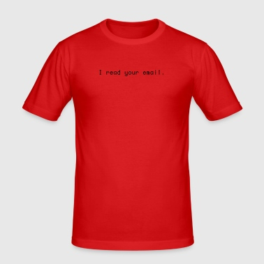 I read your email! - Männer Slim Fit T-Shirt