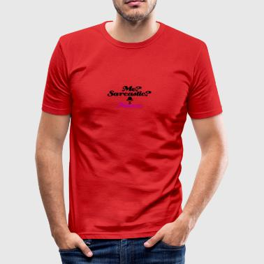 Ik ben nooit sarcasic - slim fit T-shirt