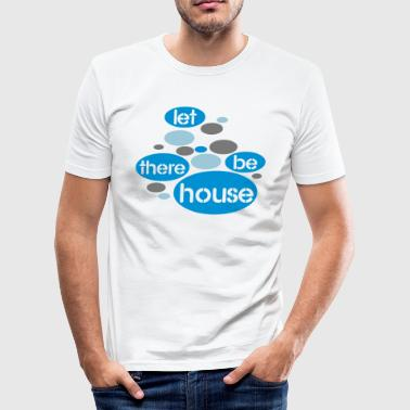 Wit Let There Be House T-shirts - slim fit T-shirt