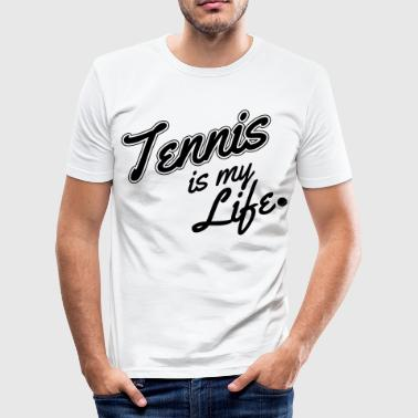 Tennis is my life - Tee shirt près du corps Homme