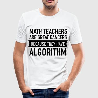 Math Teachers Are Great Dancers... - Herre Slim Fit T-Shirt