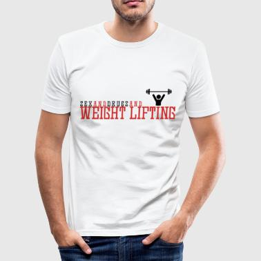 Sex Lifting Sex Drugs & Weightlifting! Gift idea men - Men's Slim Fit T-Shirt