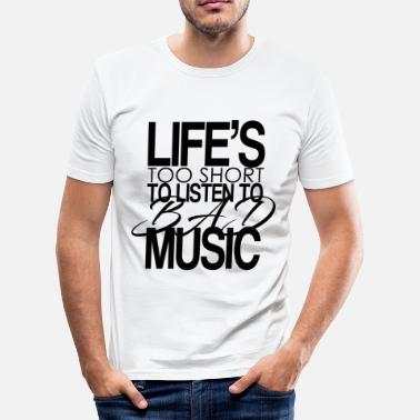 Jump Wisdom Life's too short to listen to bad music. - Men's Slim Fit T-Shirt