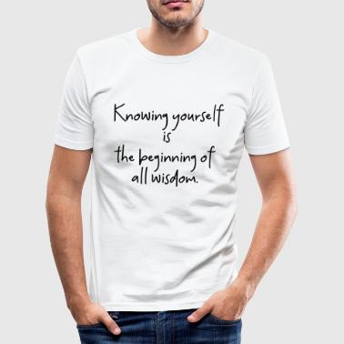 Knowing yourself is the beginning of all wisdom. - Men's Slim Fit T-Shirt
