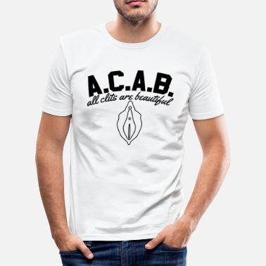 All Cats Are Beautiful A.C.A.B. - All Clits Are Beautiful - Männer Slim Fit T-Shirt