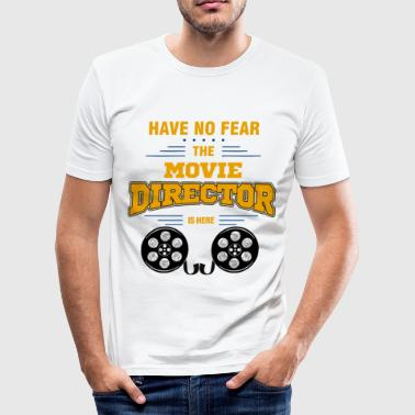 Director - Have No Fear. The Movie Director Is Here - Men's Slim Fit T-Shirt