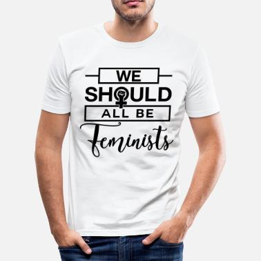 No Pasaran We should all be Feminists - Feministin - Rechte - slim fit T-shirt