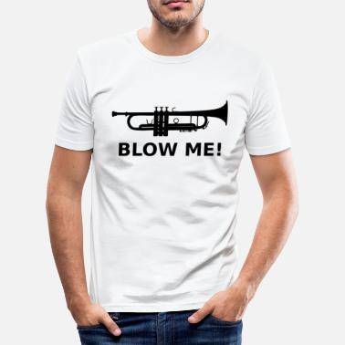 Blowen Blow me! - slim fit T-shirt