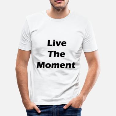 Happiness Live The Moment - Motivation - slim fit T-shirt