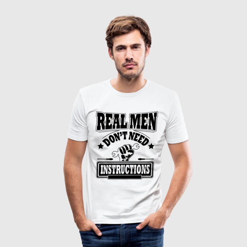 Real men don't need instructions - Tee shirt près du corps Homme