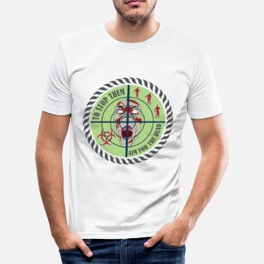Dead Target Zombie Outbreak Aim for the Head - Men's Slim Fit T-Shirt