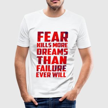 Fear Dreams Inspirational Quote Stained - Men's Slim Fit T-Shirt
