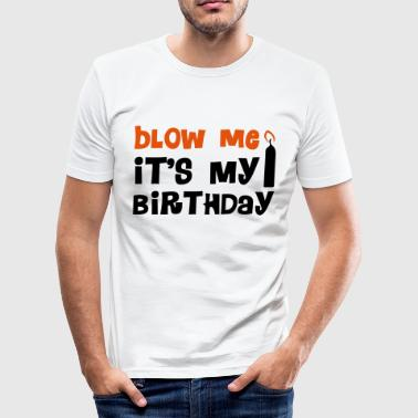 Blow Me - Men's Slim Fit T-Shirt