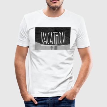 VACATION - Men's Slim Fit T-Shirt